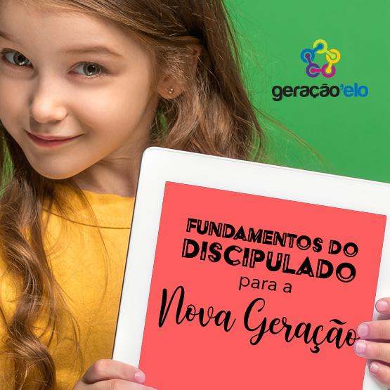 Fundamentos do Discipulado para a Nova Geração